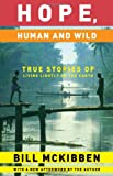 Hope, Human and Wild: True Stories of Living Lightly on the Earth (The World As Home)