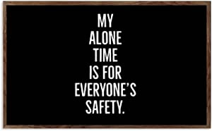 Horizontal Version Wooden Wall Decor Sign My Alone Time is for Everyone's Safety Wood Framed Signs for Home Wall Art Hanging Sign Decoration for Bedroom 8