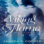 Viking Flame: Prequel to Viking Fire | Andrea R. Cooper