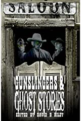 Gunslingers & Ghost Stories Paperback
