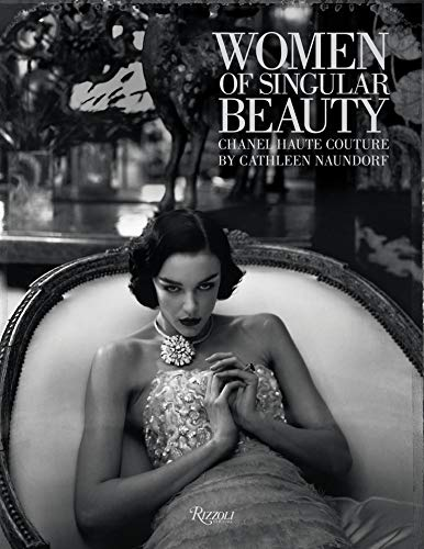 Women of Singular Beauty: Chanel Haute Couture by Rizzoli