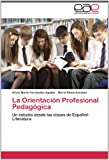 La Orientación Profesional Pedagógic, Alicia Maria Escobar Fernández Aguilar, 3848475340