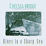 Blues in a Sharp Sea by Chelsea Bridge