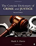 The Concise Dictionary of Crime and Justice 2nd Edition