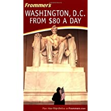 Frommer's Washington, D.C. from $80 a Day
