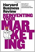 Harvard Business Review on Reinventing Your Marketing Front Cover