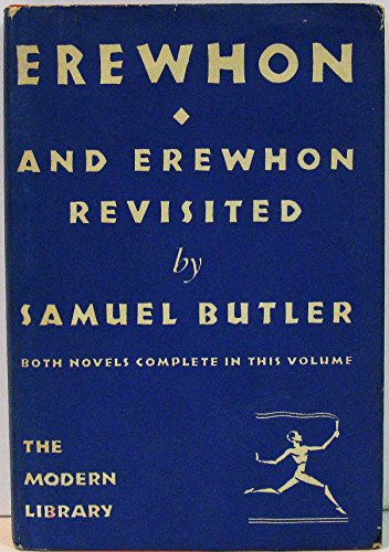 Erewhon, or Over the Range and Erewhon Revisited Twenty Years Later (Both Novels Complete in This Volume)