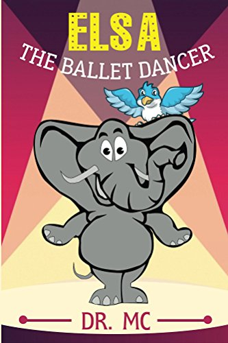 Elsa The Ballet Dancer: Children's Animal Bed Time Story for Toddles (Children's Bedtime Story Book 4) (English Edition)