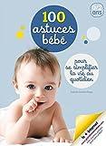 100 astuces bébé : Pour se simplifier la vie au quotidien - pédagogie Montessori