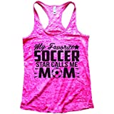 "Funny Workout Burnout Tank Top ""My Favorite Soccer Star Calls Me Mom"" Funny Threadz X-Large, Shocking Pink"