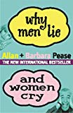 Why Men Lie & Women Cry: How to get what you want from life by asking: How to Get What You Want Out of Life by Asking