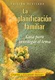img - for La planificaci n familiar: Gu a para investigar el tema Edici n revisada (Spanish Edition) book / textbook / text book