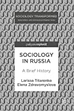 Sociology in Russia: A Brief History (Sociology Transformed)