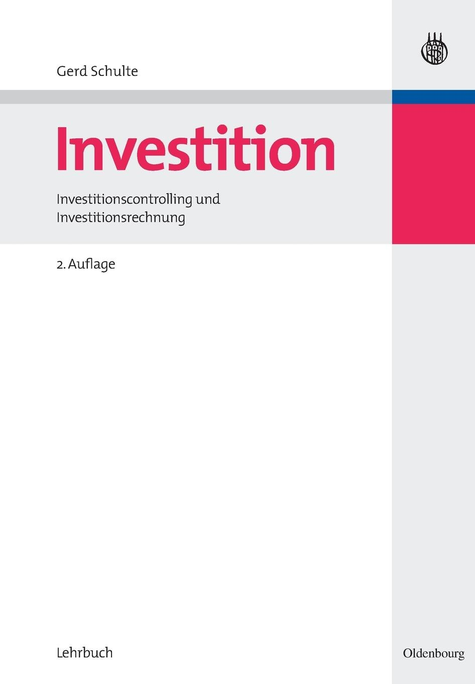 Investition: Investitionscontrolling und Investitionsrechnung: Investitionscontrolling und Investitionsrechnung