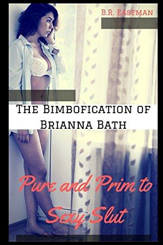 The Bimbofication Of Brianna Bath Pure And Prim To Sexy Slut The