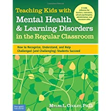 Teaching Kids With Mental Health & Learning Disorders in the Regular Classroom