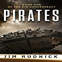 Pirates: Book One of the Rim Confederacy Audiobook by Jim Rudnick Narrated by Eric Martin