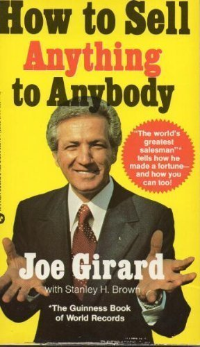 How to Sell Anything to Anybody by Girard, Joe; Brown, Stanley H. published by Warner Books Mass Market Paperback