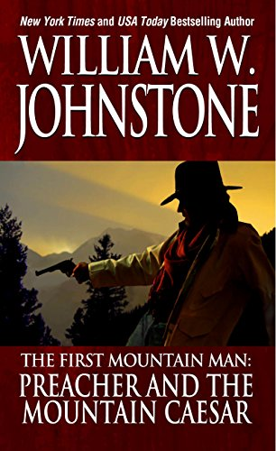 Preacher and The Mountain Caesar (Preacher/First Mountain Man Book 6)