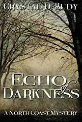 Echo of Darkness: A North Coast Mystery (Volume 2)