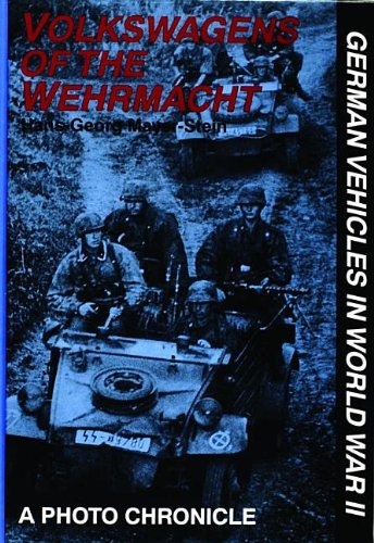 Volkswagens of the Wehrmacht: A Photo Chronicle (German Vehicles in World War II)