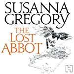 The Lost Abbot: The Nineteenth Chronicle of Matthew Bartholomew | Susanna Gregory