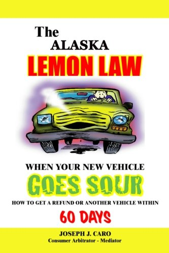 The Alaska Lemon Law - When Your New Vehicle Goes Sour pdf