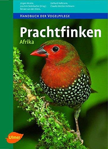 Prachtfinken Afrika (Handbuch der Vogelpflege)