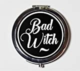Bad Witch Compact Mirror Pocket Size for Makeup Cosmetics Witchy Witchcraft Wicca Goth