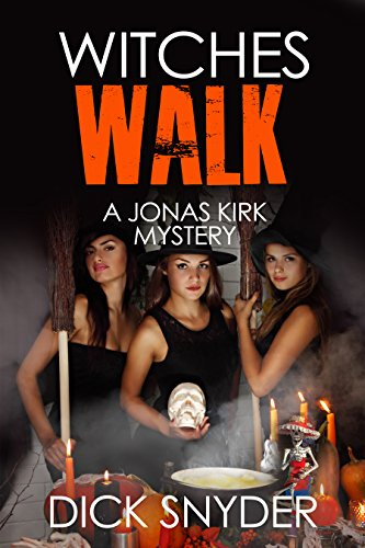 Witches Walk: A Jonas Kirk Mystery (Jonas Kirk Mysteries Book 6)