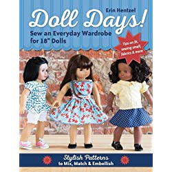 "Doll Days! Sew an Everyday Wardrobe for 18"" Dolls: Stylish Patterns to Mix, Match & Embellish"