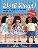 Doll Days! Sew an Everyday Wardrobe for 18'' Dolls: Stylish Patterns to Mix, Match & Embellish