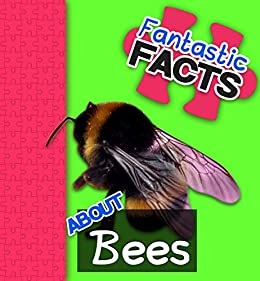 Fantastic Facts About Bees: Illustrated Fun Learning For Kids by [Merchant, Miles]
