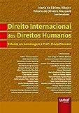 Direito internacional dos direitos humanos : estudos em homenagem à professora Flávia Piovesan.
