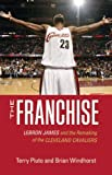The Franchise, Terry Pluto and Brian Windhorst, 1598510282
