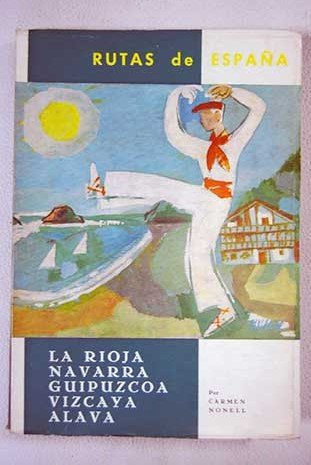 Rutas de España, X: La Rioja, Navarra, Guipúzcoa, Vizcaya, Álava. Tapa bland...: Amazon.es: NONELL, Carmen.-: Libros