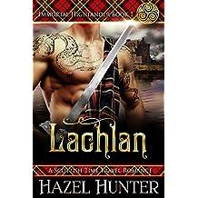 Lachlan (Immortal Highlander Book 1): A Scottish Time Travel Romance