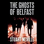 The Ghosts of Belfast | Stuart Neville
