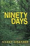 Ninety Days, Sonny Gratzer, 1475986173