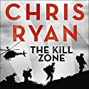 The Kill Zone Audiobook by Chris Ryan Narrated by To Be Announced