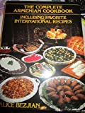 THE COMPLETE ARMENIAN COOKBOOK  INCLUDIN