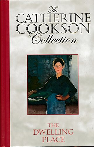 The Dwelling Place (The Catherine Cookson Collection)