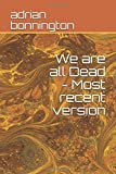 We are all Dead - Most recent version