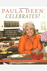 Paula Deen Celebrates!: Best Dishes and Best Wishes for the Best Times of Your Life Hardcover