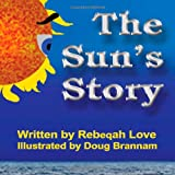 The Sun's Story, Rebeqah C. Love, 1940426014