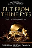 But From Thine Eyes: Scintillating historical drama set in an Edwardian English theatre (His Majesty's Theatre)