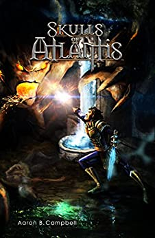 Skulls of Atlantis: Shadow Cult Prophecy by [Campbell, Aaron B.]