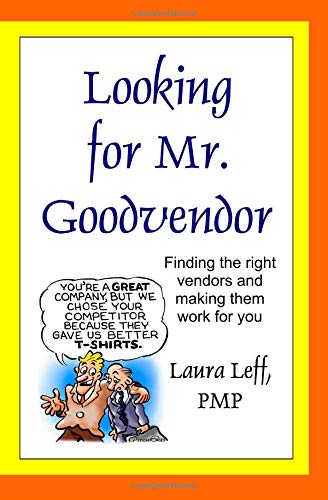 Looking for Mr. Goodvendor: Finding the right vendors and making them work for you PDF