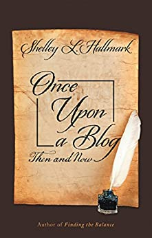 Once Upon a Blog: Then and Now by [Hallmark, Shelley L.]