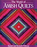 The World of Amish Quilts, Rachel Pellman and Kenneth Pellman, 1561482374